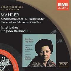 Mahler: Kindertotenlieder - 5 R�ckertlieder - Lieder eines fahrenden Gesellen