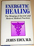 img - for Energetic Healing: The Merging of Ancient and Modern Medical Practices book / textbook / text book