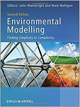 Environmental Modelling: Finding Simplicity in Complexity 2nd Edition