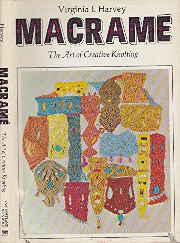 Macrame: The Art of Creative Knotting [Hardcover] by Harvey, Virginia I.