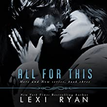 All for This: Here and Now, Book 3 (       UNABRIDGED) by lexi Ryan Narrated by Kevin T. Collins, Piper Goodeve, Gabriel Vaughn