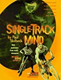 img - for Single-Track Mind: An Illustrated Guide to Mountain-Bike Racing, Technique and Training from VeloNews by Skilbeck, Paul, Glove, Missy, Djernis, Henrik (1998) Paperback book / textbook / text book