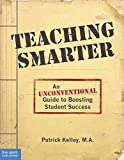 Teaching Smarter: An Unconventional Guide to Boosting Student Success