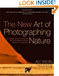 The New Art of Photographing Nature:...
