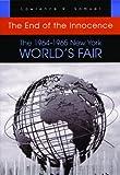 End of the Innocence 1964-1965: The 1964-1965 New York World's Fair