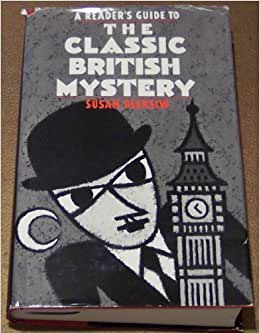 A Reader's Guide to the Classic British Mystery (Reader's ...