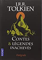 Contes et légendes inachevés Intégrale