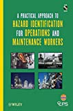 img - for A Practical Approach to Hazard Identification for Operations and Maintenance Workers book / textbook / text book