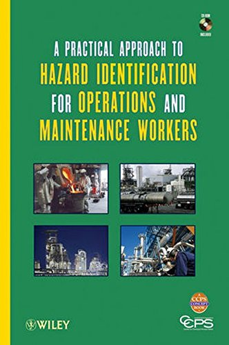 A Practical Approach to Hazard Identification for Operations and Maintenance Workers (Center for Chemical Process Safety)