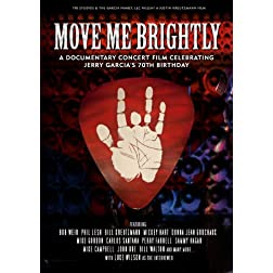 Move Me Brightly-Celebrating Jerry Garcia's 70th B