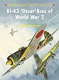 Ki-43 'Oscar' Aces of World War 2 (Aircraft of the Aces)