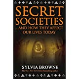 "Secret Societies: And How They Affect Our Lives Todayvon ""Sylvia Browne"""