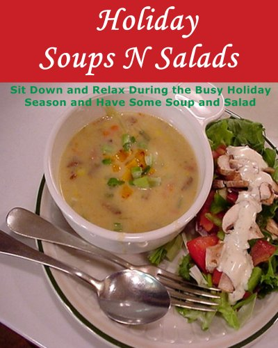 Holiday Homemade Soup and Salad Recipes cover