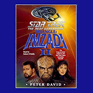 Star Trek, The Next Generation: Triangle: Imzadi II (Adapted) Audiobook