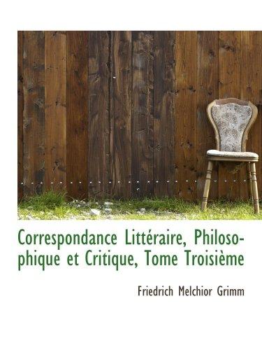 Correspondencia Littéraire, Philosophique et Critique, Tome Troisième