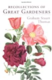 Recollections of Great Gardeners (0711222886) by Stuart Thomas, Graham