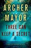 Three Can Keep a Secret: A Joe Gunther Novel (Joe Gunther Series)