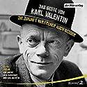 Das Beste von Karl Valentin - Die Zukunft war früher auch besser: Originaltöne und zwei Features Hörbuch von Karl Valentin Gesprochen von: Karl Valentin, Liesl Karlstadt