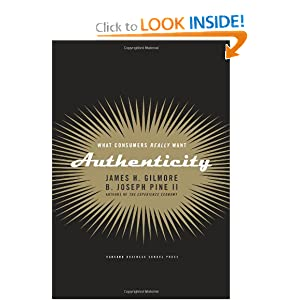 Authenticity: What Consumers Really Want: James H. Gilmore, B. Joseph Pine II: 9781591391456: Amazon.com: Books