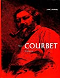 img - for Gustave Courbet : his life and art book / textbook / text book