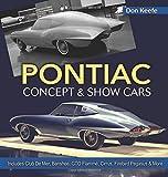 Pontiac Concept and Show Cars: Includes Club De Mer, Banshee, GTO Flammé, Cirrus, Firebird Pegasus & More