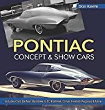 img - for Pontiac Concept and Show Cars: Includes Club De Mer, Banshee, GTO Flamm , Cirrus, Firebird Pegasus & More book / textbook / text book