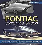 Pontiac Concept & Show Cars: Includes...