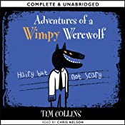 Adventures of a Wimpy Werewolf: Hairy but not Scary | [Tim Collins]