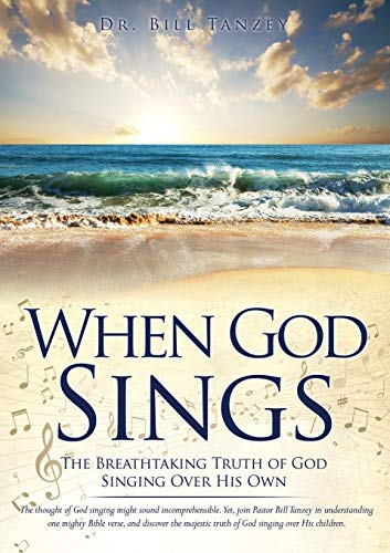 Image for When God Sings: The Breathtaking Truth of God Singing Over His Own