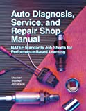 Auto Diagnosis, Service, And Repair: Shop Manual (1590706196) by Martin T. Stockel