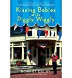 img - for Kissing Babies at the Piggly Wiggly (Paperback) - Common book / textbook / text book