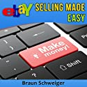 eBay Selling Made Easy Audiobook by Braun Schweiger Narrated by Richard Rieman