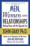 Men Women And Relationships: Making Peace with the Opposite Sex