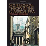 Sociological Theory in the Classical Era: Text and Readings ~ Laura Desfor Edles
