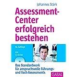 """Assessment-Center erfolgreich bestehen: Das Standardwerk f�r anspruchsvolle F�hrungs- und Fach-Assessments, mit CD-ROMvon """"Johannes St�rk"""""""