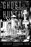 img - for Ghost Hunting 101: A Guide for Beginners Revised 2nd Edition book / textbook / text book