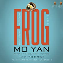 Frog: A Novel (       UNABRIDGED) by Mo Yan, Howard Goldblatt (translator) Narrated by Graeme Malcolm