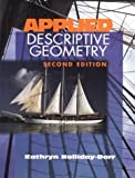 img - for By Kathryn Ann Holliday-Darr Applied Descriptive Geometry (2nd Edition) book / textbook / text book