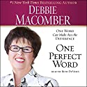 One Perfect Word: One Word Can Make All the Difference Audiobook by Debbie Macomber Narrated by Beth DeVries