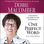 One Perfect Word: One Word Can Make All the Difference | Debbie Macomber