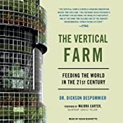 The Vertical Farm: Feeding the World in the 21st Century | [Dickson Despommier]