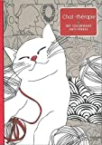 Chat thérapie: 100 coloriages anti-stress...