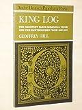 King Log (0233962891) by Hill, Geoffrey