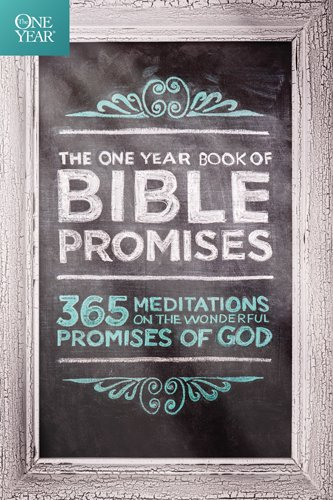 James Stuart Bell - The One Year Book of Bible Promises: 365 Meditations on the Wonderful Promises of God (The Daily God Book)