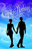 Complete Nothing (True Love)
