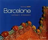 echange, troc Dominique Senay - Barcelone : Exubérances, extravagances