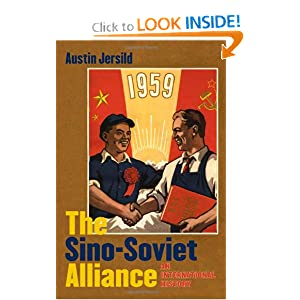 The Sino-Soviet Alliance: An International History (The New Cold War History) by Austin Jersild