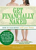 img - for Get Financially Naked: How to Talk Money with Your Honey book / textbook / text book