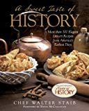 A Sweet Taste of History: More than 100 Elegant Dessert Recipes from Americas Earliest Days