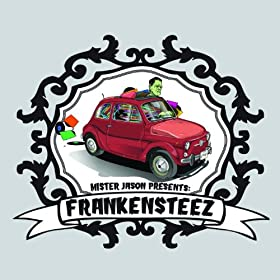 Mister Jason Presents: Frankensteez [Explicit]